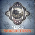M.I.K.E.: World Citizen