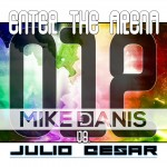 Enter The Arena 012: Mike Danis vs. Julio Cesar