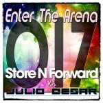Enter The Arena 017: Store N Forward vs. Julio Cesar