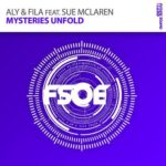 Aly & Fila feat. Sue McLaren – Mysteries Unfold (Uplifting Mix)