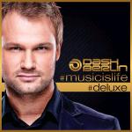 Dash Berlin: #Musicislife #Deluxe
