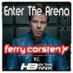 Enter The Arena 021: Ferry Corsten vs. HBintheMix