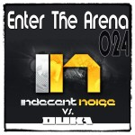 Enter The Arena 024:  Indecent Noise vs. DuKa