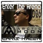Enter The Arena 026:  Arctic Moon and Chris Halen