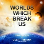 Driftmoon & Geert Huinink feat. Kim – Worlds Which Break Us