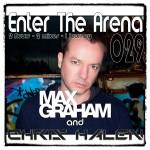 Enter The Arena 029:  Max Graham and Chris Halen