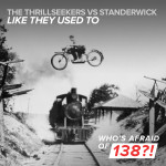 The Thrillseekers vs. Standerwick – Like They Used To