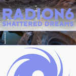 Radion6 – Shattered Dreams