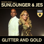 Roger Shah Presents Sunlounger & JES – Glitter And Gold