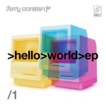 Ferry Corsten – Hello World EP Part 1