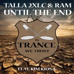 Talla 2XLC & RAM feat. Kim Kiona – Until the End