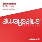 Suncatcher – It's Too Late