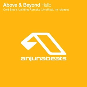 Above & Beyond - Hello (Cold Blue's Uplifting Remake)