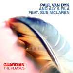 Paul van Dyk and Aly & Fila feat. Sue McLaren – Guardian (Remixes)