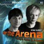 Enter The Arena 040: Kyau & Albert and DuKa