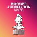 Andrew Rayel & Alexander Popov – Mimesis