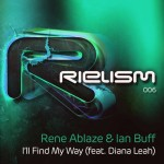 Rene Ablaze & Ian Buff feat. Diana Leah – I'll Find My Way