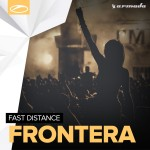 Fast Distance – Frontera