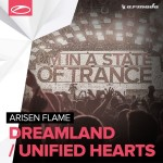 Arisen Flame – Dreamland / Unified Hearts