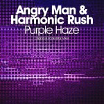 Angry Man & Harmonic Rush – Purple Haze (incl. Eddie Bitar Remix)
