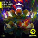 Scot Project & Mark Sherry – Acid Air Raid (Mark Sherry's Acidburst Mix)