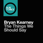 Bryan Kearney – The Things We Should Say