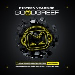 F15teen Years Of Goodgreef Mixed By Giuseppe Ottaviani, Marco V & Liam Wilson