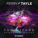 Ferry Tayle – The Wizard (Remixed & Extended)