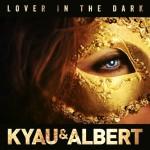 Kyau & Albert – Lover In The Dark