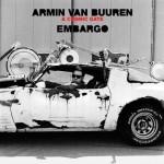 Armin Van Buuren & Cosmic Gate – Embargo