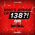Who's Afraid Of 138?! Vol. 2 Mixed By Coming Soon!!! & Ben Nicky