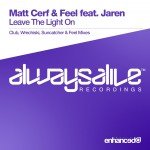 Matt Cerf & Feel feat. Jaren – Leave The Light On