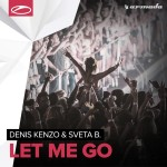 Denis Kenzo & Sveta B. – Let Me Go