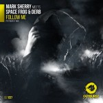 Mark Sherry meets Space Frog & Derb – Follow Me
