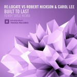 Re:Locate vs. Robert Nickson & Carol Lee – Built To Last (Ferry Tayle Remix)