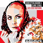 John O'Callaghan & Clare Stagg – Lies Cost Nothing