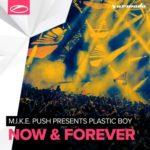 M.I.K.E. Push Presents Plastic Boy – Now & Forever