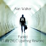 Alan Walker – Faded (Talla 2XLC Uplifting Rework)