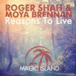 Roger Shah & Moya Brennan – Reasons To Live