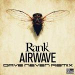 Rank 1 – Aiwave (Dave Neven Bootleg Remix)