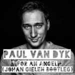 Paul van Dyk – For An Angel (Johan Gielen Bootleg)