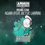 Armin van Buuren presents Rising Star feat. Betsie Larkin – Again