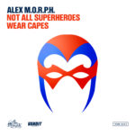 Alex M.O.R.P.H. – Not All Superheroes Wear Capes
