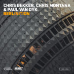 Chris Bekker, Chris Montana & Paul van Dyk – Berlinition