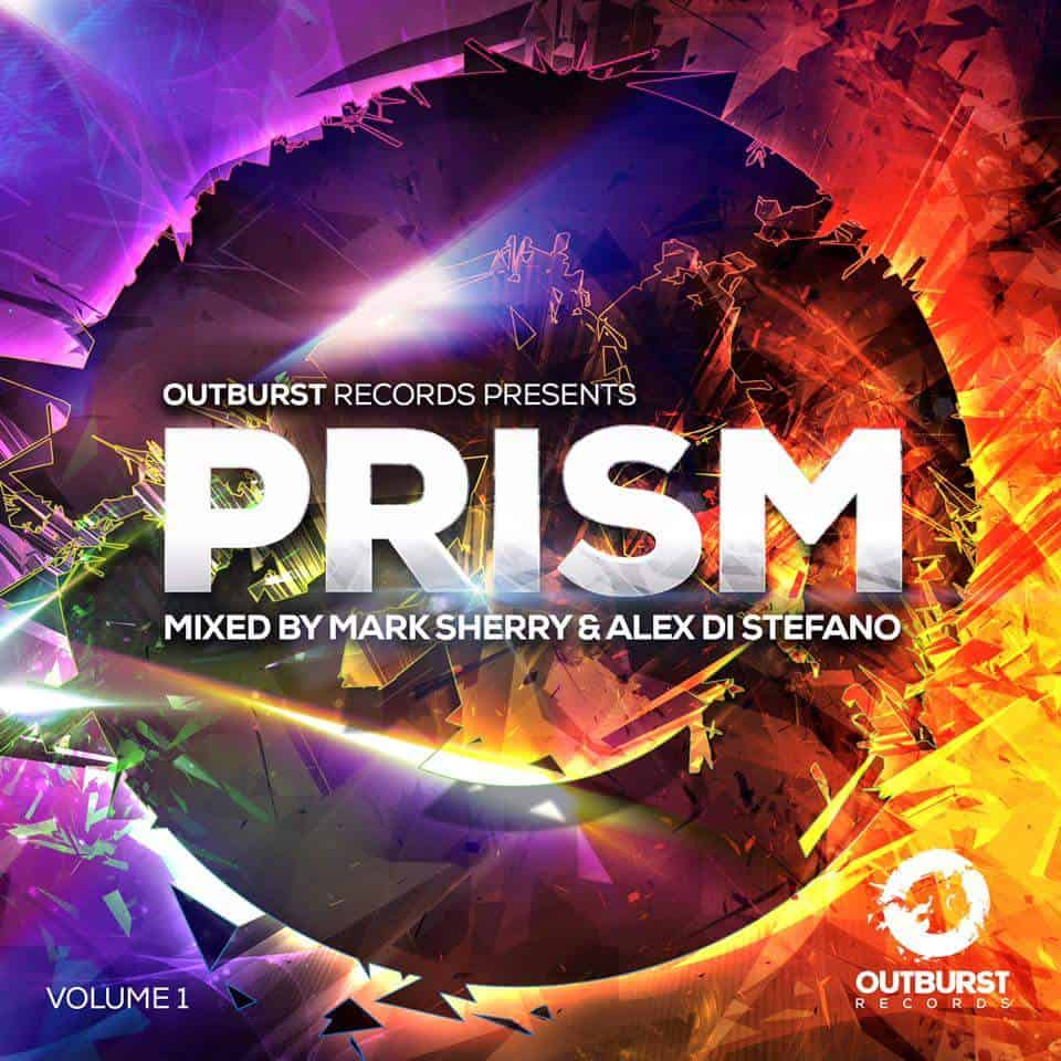 Outburst Records Presents Prism Vol. 1 Mixed By Mark Sherry & Alex Di Stefano
