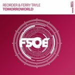 ReOrder & Ferry Tayle – Tomorroworld