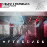 Sneijder & The Noble Six – Far From You
