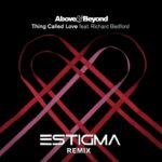 Above & Beyond feat. Richard Bedford – Thing Called Love (Estigma Rework)