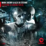 Mark Sherry & Alex Di Stefano – Everyone Is Looking For Us