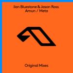 ilan Bluestone & Jason Ross – Amun / Meta